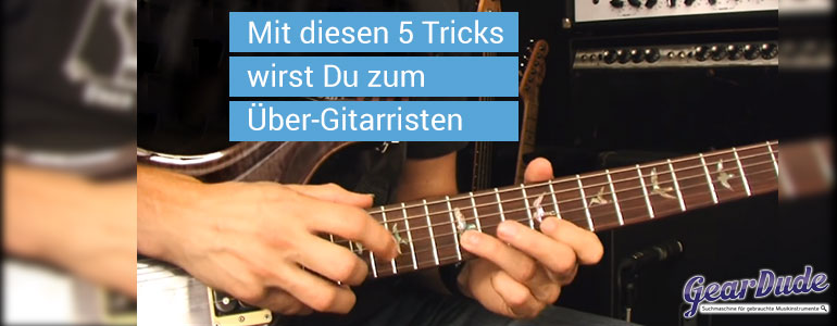5 Tricks Gitarristen GearDude
