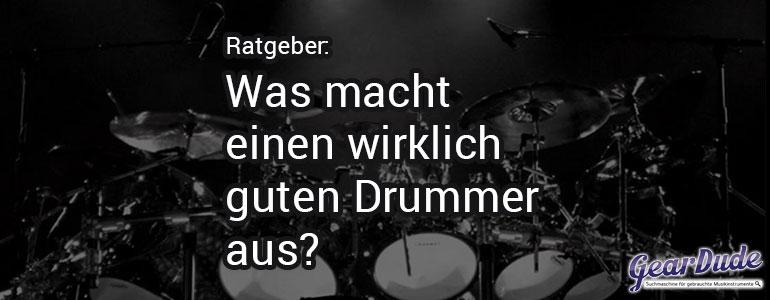 Das macht einen guten Drummer aus